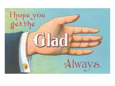 Get the Glad Hand Always