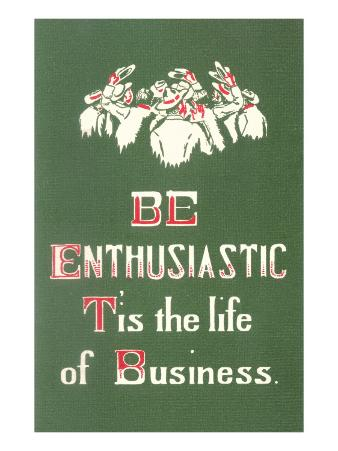Be Enthusiastic