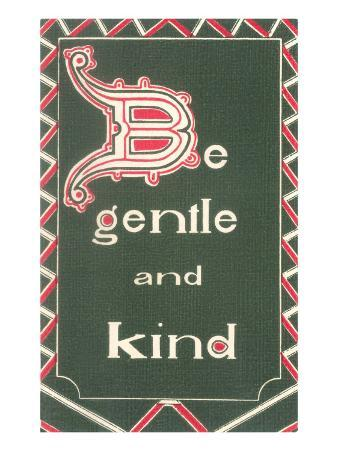 Be Gentle and Kind