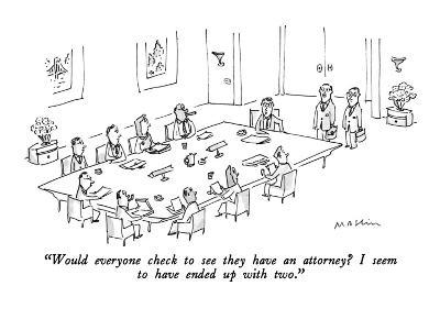 """Would everyone check to see they have an attorney? I seem to have ended u…"" - New Yorker Cartoon"