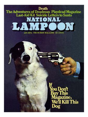 National Lampoon, January 1973 - If you don't Buy this Magazine, We'll Kill This Dog