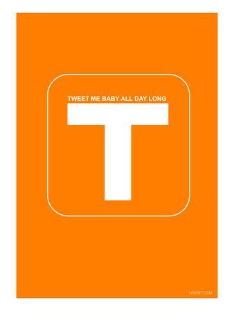 Tweet Me Baby All Day Long Orange Poster