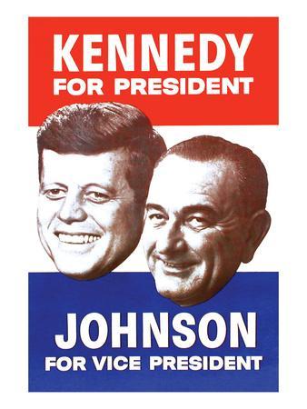 Kennedy for President; Johnson for Vice President