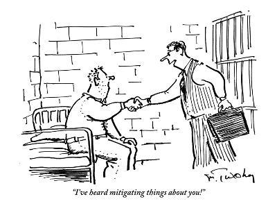 """""""I've heard mitigating things about you!"""" - New Yorker Cartoon"""