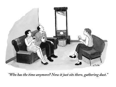 """""""Who has the time anymore? Now it just sits there, gathering dust."""" - New Yorker Cartoon"""