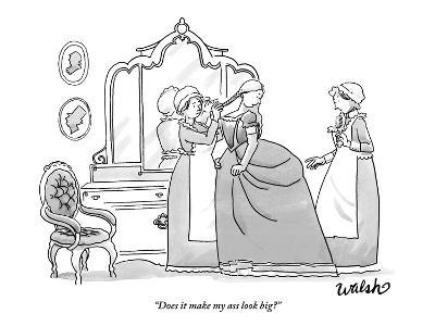 """Does it make my ass look big?"" - New Yorker Cartoon"