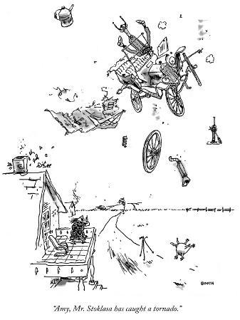 """Amy, Mr. Stoklasa has caught a tornado."" - New Yorker Cartoon"