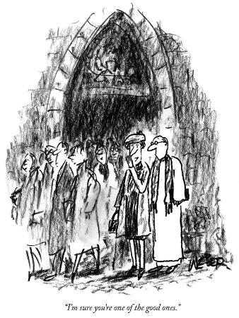 """I'm sure you're one of the good ones."" - New Yorker Cartoon"