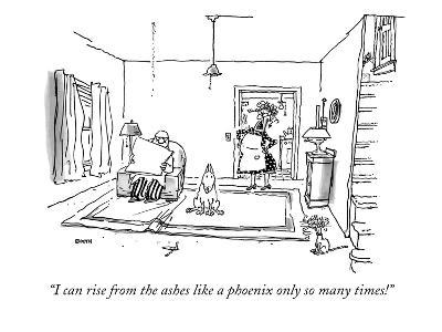 """""""I can rise from the ashes like a phoenix only so many times!"""" - New Yorker Cartoon"""
