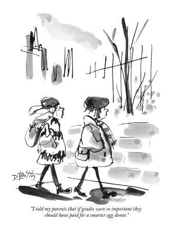 """""""I told my parents that if grades were so important they should have paid …"""" - New Yorker Cartoon"""