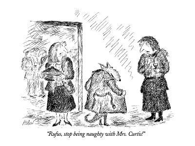 """Rufus, stop being naughty with Mrs. Curtis!"" - New Yorker Cartoon"