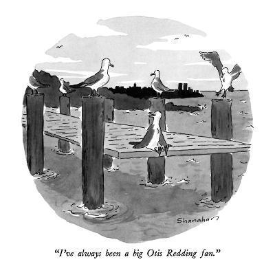 """""""I've always been a big Otis Redding fan."""" - New Yorker Cartoon"""