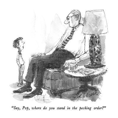 """Say, Pop, where do you stand in the pecking order?"" - New Yorker Cartoon"