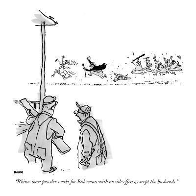"""""""Rhino-horn powder works for Pederman with no side effects, except the hus…"""" - New Yorker Cartoon"""