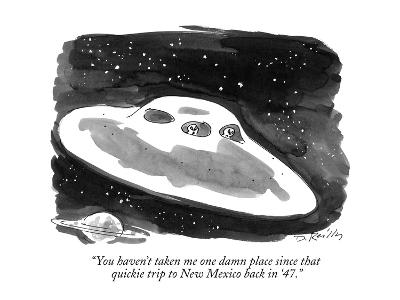 """You haven't taken me one damn place since that quickie trip to New Mexico…"" - New Yorker Cartoon"
