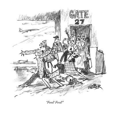 """""""Food! Food!"""" - New Yorker Cartoon"""