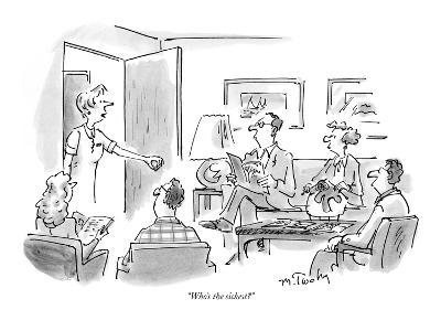 """Who's the sickest?"" - New Yorker Cartoon"