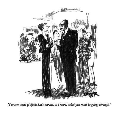 """I've seen most of Spike Lee's movies, so I know what you must be going th…"" - New Yorker Cartoon"