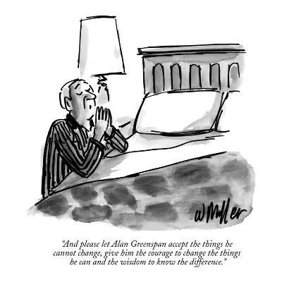 """And please let Alan Greenspan accept the things he cannot change, give hi…"" - New Yorker Cartoon"