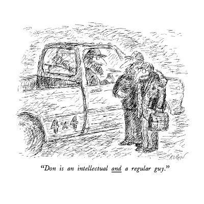 """Don is an intellectual and a regular guy."" - New Yorker Cartoon"