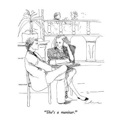 """She's a manizer."" - New Yorker Cartoon"