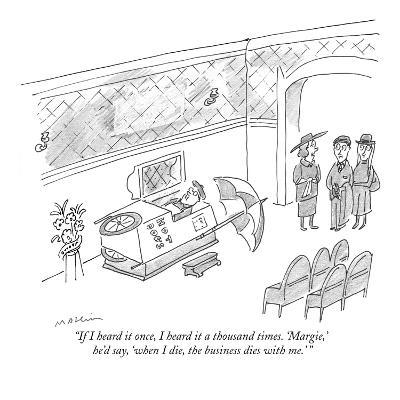 """If I heard it once, I heard it a thousand times. 'Margie,' he'd say, 'whe…"" - New Yorker Cartoon"