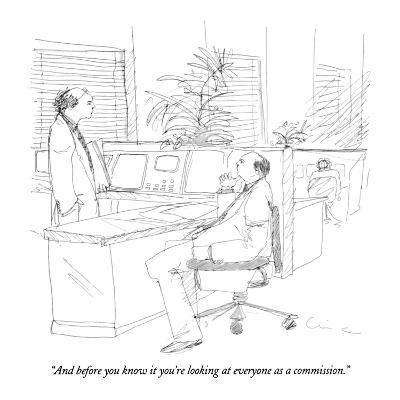 """""""And before you know it you're looking at everyone as a commission."""" - New Yorker Cartoon"""