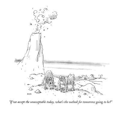 """If we accept the unacceptable today, what's the outlook for tomorrow goin…"" - New Yorker Cartoon"