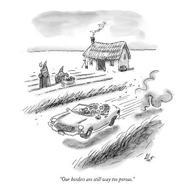 """""""Our borders are still way too porous."""" - New Yorker Cartoon"""