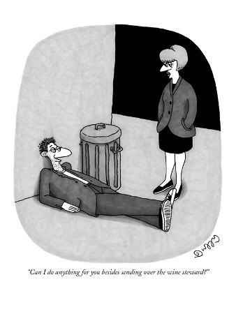 """Can I do anything for you besides sending over the wine steward?"" - New Yorker Cartoon"