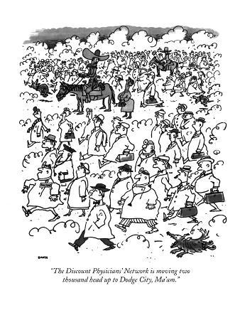 """""""The Discount Physicians' Network is moving two thousand head up to Dodge …"""" - New Yorker Cartoon"""