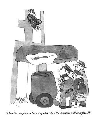 """""""Does the co-op board have any idea when the elevators will be replaced?"""" - New Yorker Cartoon"""