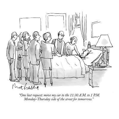 """""""One last request: move my car to the 11:30 A.M. to 1 P.M. Monday -Thursda…"""" - New Yorker Cartoon"""