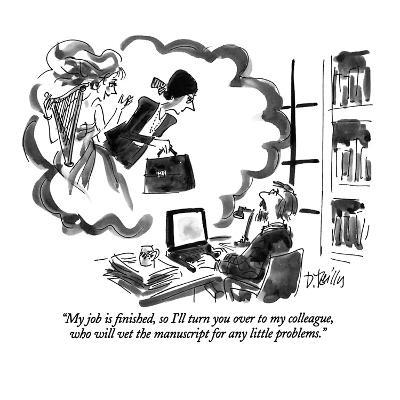 """My job is finished, so I'll turn you over to my colleague, who will vet t…"" - New Yorker Cartoon"