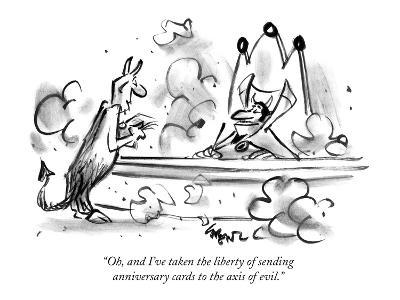 """""""Oh, and I've taken the liberty of sending anniversary cards to the axis o…"""" - New Yorker Cartoon"""