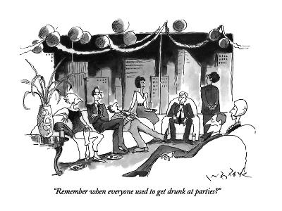 """Remember when everyone use to get drunk at parties?"" - New Yorker Cartoon"