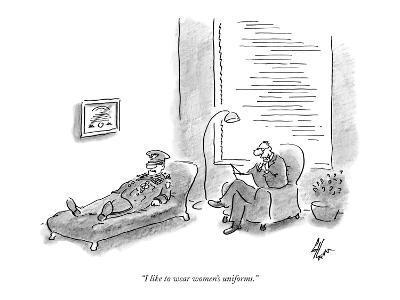 """""""I like to wear women's uniforms."""" - New Yorker Cartoon"""