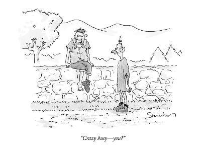 """""""Crazy busy—you?"""" - New Yorker Cartoon"""