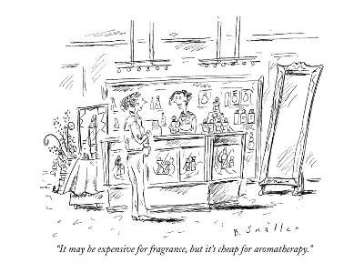 """It may be expensive for fragrance, but it's cheap for aromatherapy."" - New Yorker Cartoon"