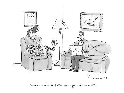 """""""And just what the hell is that supposed to mean?"""" - New Yorker Cartoon"""