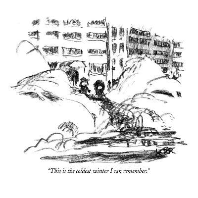 """This is the coldest winter I can remember."" - New Yorker Cartoon"