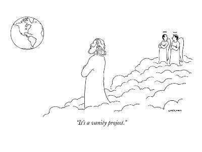 """It's a vanity project."" - New Yorker Cartoon"