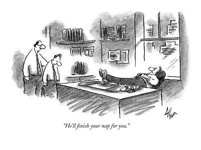 """""""He'll finish your nap for you."""" - New Yorker Cartoon"""