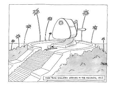 High tech idolatry arrives in the Maldives, 1922. - New Yorker Cartoon