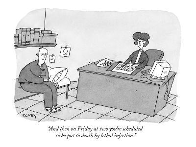 """And then on Friday at two you're scheduled to be put to death by lethal i…"" - New Yorker Cartoon"