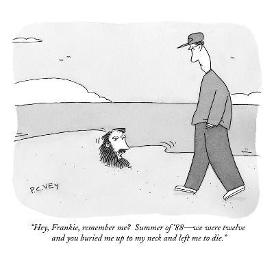 """""""Hey, Frankie, remember me?  Summer of '88—we were twelve and you buried m…"""