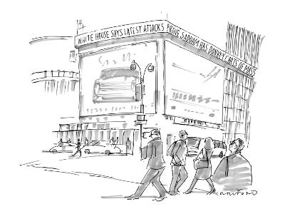News Crawl on building reads. 'White House Says Latest Attacks Prove Sadda… - New Yorker Cartoon