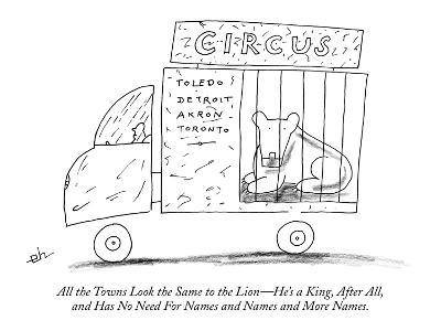 All the Towns Look the Same to the Lion—He's a King, After All, and Has No… - New Yorker Cartoon