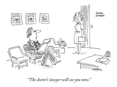 """The doctor's lawyer will see you now."" - New Yorker Cartoon"