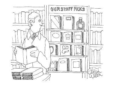 A bottle of liquor sits on the shelf labeled 'Staff Picks' in a book store… - New Yorker Cartoon